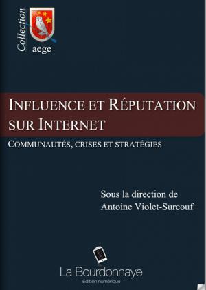 Influence_Et-Reputation_Sur_Internet_Communautes_Crise_Strategie